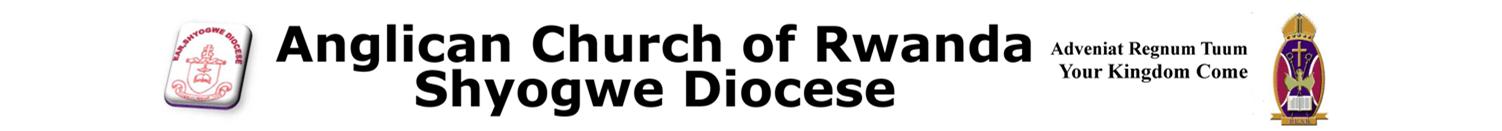 ANGLICAN CHURCH OF RWANDA, SHYOGWE DIOCESE